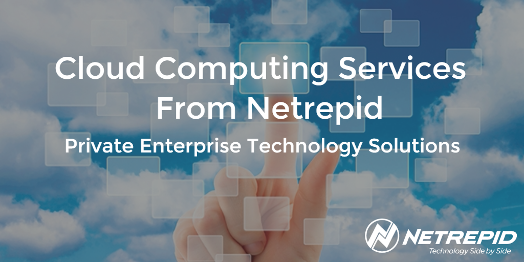 Cloud Computing Provider - Secure Technology Services - Solutions For Private Enterprise Companies