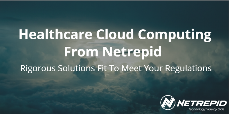 Healthcare Cloud Computing - Healthcare Cloud Services - Healthcare Cloud Solutions | Netrepid