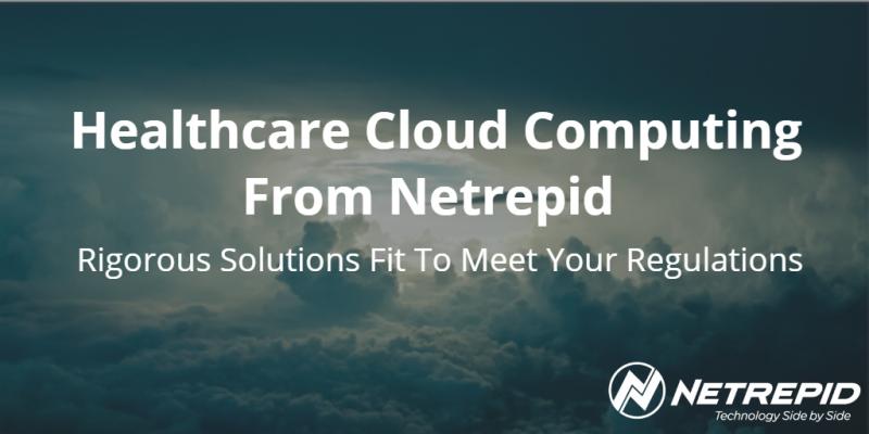 Healthcare Cloud Computing - Healthcare Cloud Services - Healthcare Cloud Solutions | Netrepid
