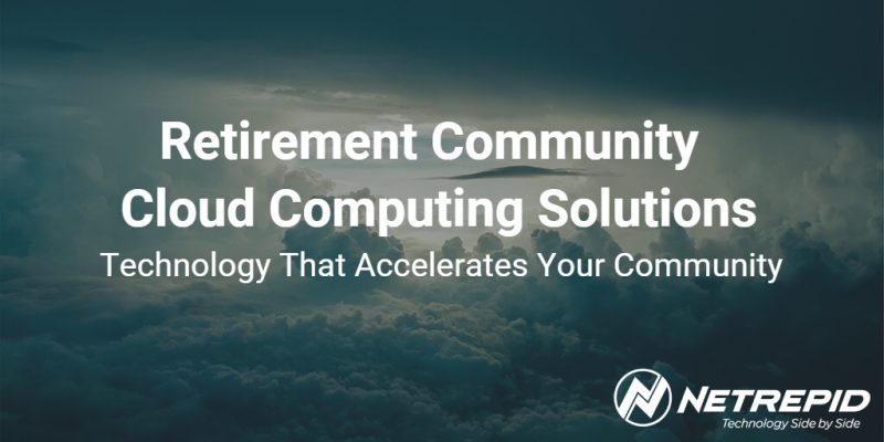 Retirement Community Cloud Computing - Retirement Community Cloud Services