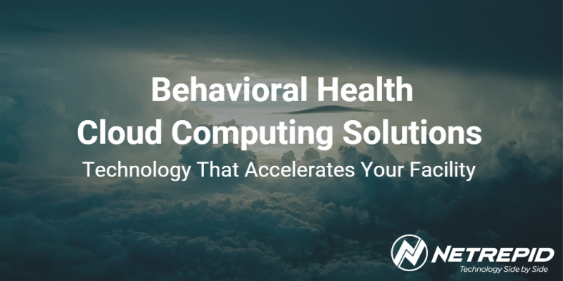 Behavioral Health Cloud Computing Solutions - Behavioral Health Cloud Services