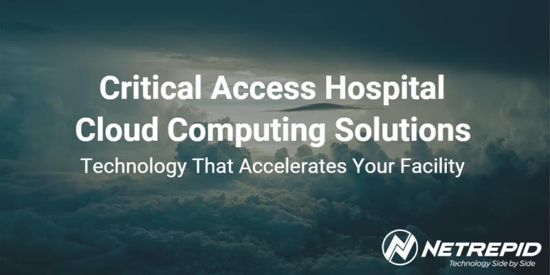 Critical Access Hospital Cloud Computing - Hospital Cloud Services